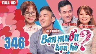 WANNA DATE?| EP 346 UNCUT| Viet Thien - Tuyet Lan| Kim Trong - Kieu Khanh| 080118 💖