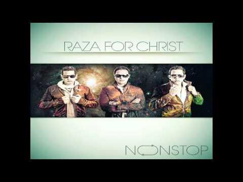 Raza For Christ - Una Cancion Para Voz (Nonstop) 2012
