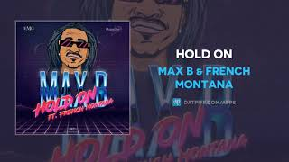 Max B & French Montana - Hold On (AUDIO)