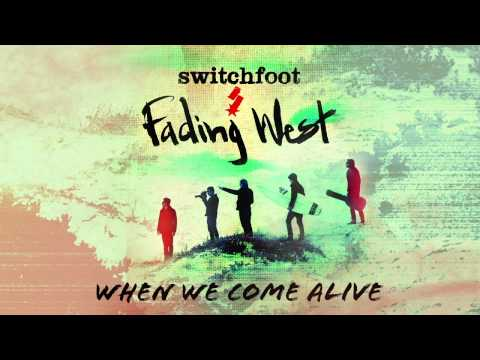 Baixar Switchfoot - When We Come Alive [Official Audio]