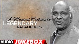 Best of Rahat Indori Ji Legendary a Musical Tribute Jukebox Songs