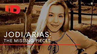 Jodi Arias: The Missing Pieces