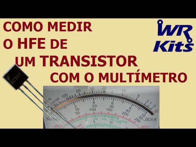 COMO MEDIR O HFE DE UM TRANSISTOR COM MULTÍMETRO