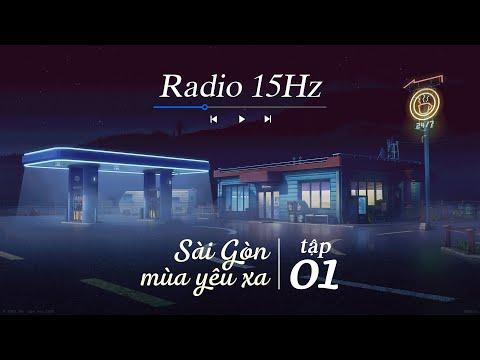 RADIO 15HZ | Tập 1: Radio tâm sự Sài Gòn mùa yêu xa, mùa giãn cách, mùa nhớ nhung người thương