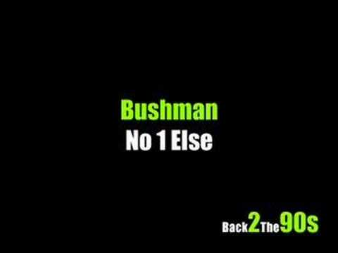 Bushman - No 1 Else