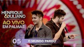 O mundo parou - Henrique e Juliano - DVD Ao vivo em Palmas
