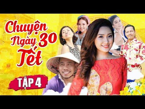Chuyện Ngày 30 Tết - Tập 4 | Phim Tết Việt Nam Mới Hay Nhất 2021