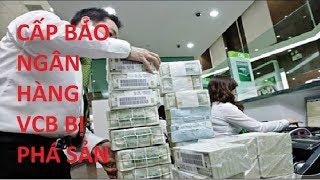 Ngân hàng Vietcombank có thể sụp đổ nhanh chóng