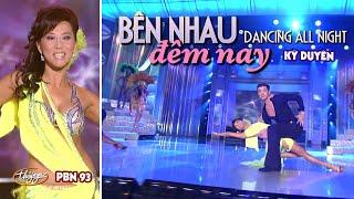 Kỳ Duyên - Bên Nhau Đêm Nay (Dancing All Night) PBN 93 Celebrity Dancing