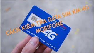 Cách kiểm tra tài khoản, dung lượng SIM KM 4G Mobifone
