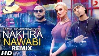 Nakhra Nawabi – Remix – Zora Randhawa – Dr Zeus