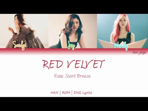 Red Velvet (레드벨벳) – Rose Scent Breeze (장미꽃 향기는 바람에 날리고) Lyrics (HAN | ROM | ENG | Color Coded)