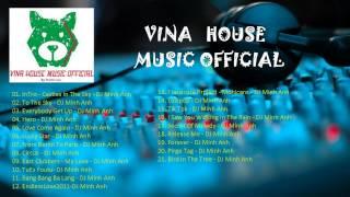 Những Bài Hát Remix Hay Nhất Của DJ Minh Anh (Remix)