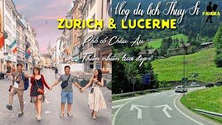 Tour Thụy Sĩ - Ý: Hành trình tham quan TP. Zurich & Lucerne/ Đẹp đẽ và đắt đỏ