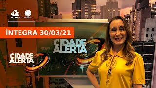 Cidade Alerta Ceará de terça, 30/03/2021