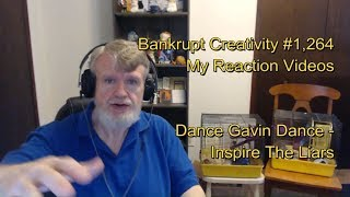 Dance Gavin Dance - Inspire The Liars : Bankrupt Creativity #1,264 My Reaction Videos