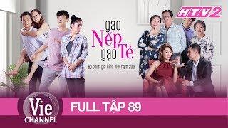 GẠO NẾP GẠO TẺ - Tập 89 - FULL | Phim Gia Đình Việt 2018