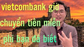 Ngân hàng vietcombank miễn phí chuyển  tiền, phí duy trì tài khoản bạn đã biết | credit nguyen