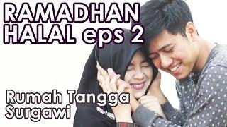 Rumah Tangga Surgawi : Ramadhan Halal Eps 2 - Web Series Inspirasi