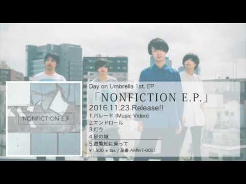 Day on Umbrella   「NONFICTION E.P.」 Trailer Movie