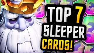 TOP 7 SLEEPER CARDS | MOST UNDERRATED CARDS in Clash Royale!