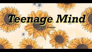 teenage mind - tate mcrae (lyrics) //justlyrics