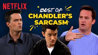 15 Times Chandler Bing Was The King Of Sarcasm ft. Matthew Perry | Friends | Netflix India
