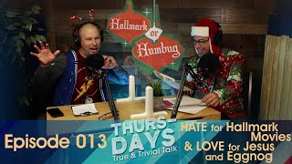 """Ep. 013 """"HATE for Hallmark Movies & LOVE for Jesus and Eggnog"""""""