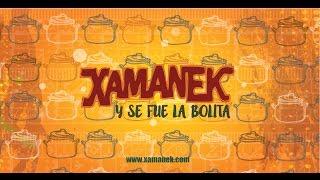 Xamanek - Y se fue la bolita - Xamanek