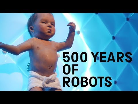 Robots: 500 Years in the making