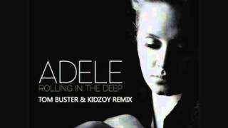 Adele - Rolling in the deep (Tom Buster & Kidzoy remix)