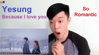 REACTION -SUPER JUNIOR-YESUNG 'Because I Love You  MV [From Vietnam]