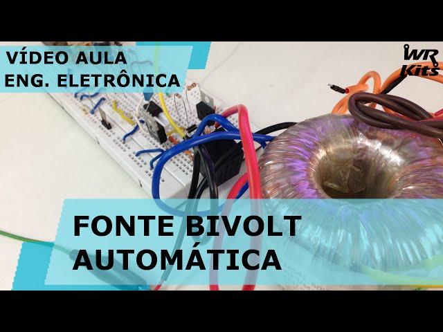 FONTE BIVOLT AUTOMÁTICA | Vídeo Aula #118