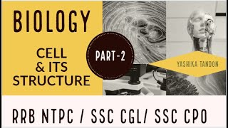 Complete Course on Biology : CELL structure for RRB NTPC/SSC CGL/SSC CPO