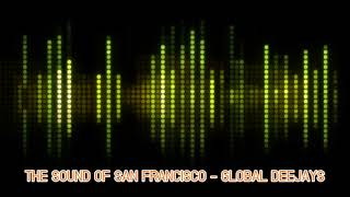THE SOUND OF SAN FRANCISCO - GLOBAL DEEJAYS