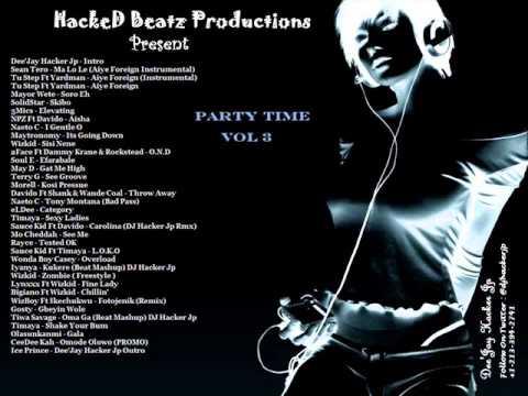 Dee'Jay Hacker Jp - Party Time Vol 3 - SolidStar , May D , Tustep , Rayce , Tiwa Savage