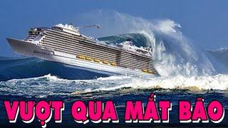 KHÁM PHÁ | Những Con Tàu Vượt Bão Biển Và Đại Dương Ấn Tượng Nhất