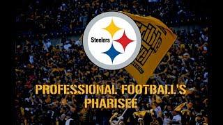 The Pittsburgh Steelers: Professional Football's Pharisee