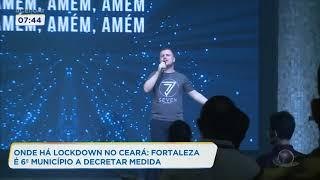 Onde há lockdown no Ceará: Fortaleza é 6ª município a decretar medida