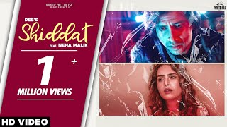 Shiddat – Deb Ft Neha Malik Video HD