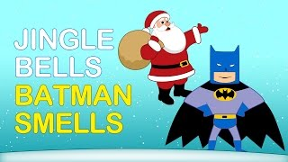 JINGLE BELLS BATMAN SMELLS: Christmas Jingle Bells. Kids Christmas Songs. Xmas Songs