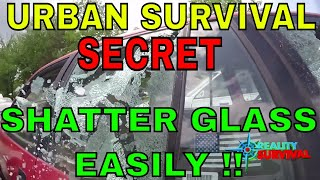 Urban Survival Secret: An Easy Way To Break Vehicle Glass