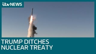 Donald Trump pulls US out of nuclear weapons treaty with Russia | ITV News