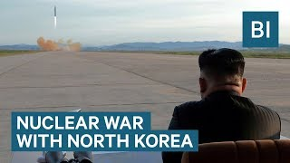 What Would Happen If North Korea Launched A Nuclear Weapon
