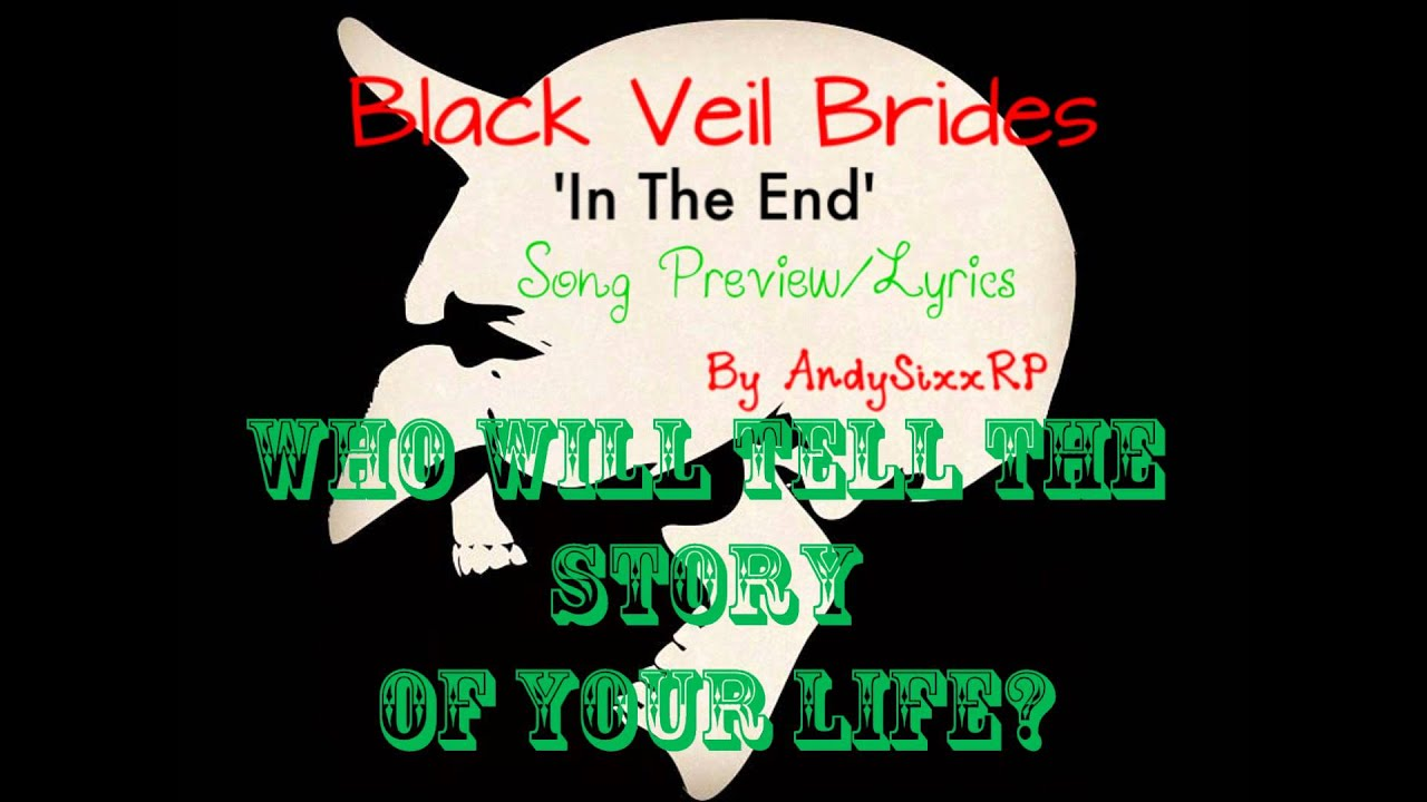 BLACK VEIL BRIDES SONG PREVIEW - In The End [With Lyrics ...