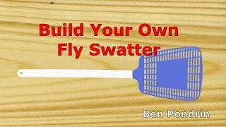 Build Your Own Fly Swatter