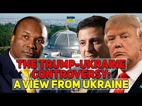 The Trump-Ukraine Controversy: A View From Ukraine