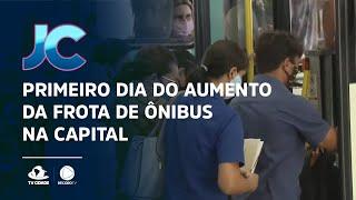 Primeiro dia do aumento da frota de ônibus na Capital