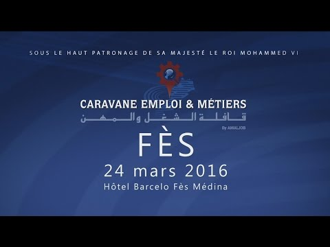 Caravane Emploi et Métiers 2016, spot publicitaire salon emploi Fès