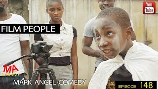 FILM PEOPLE (Mark Angel Comedy) (Episode 148)